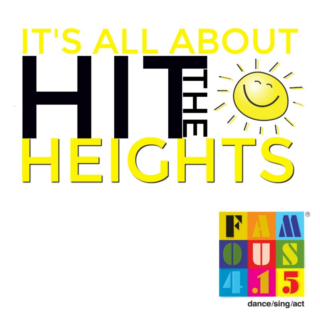 Famous415,Summer,Show ,HIT THE HEIGHTS, sing, dance, act, perform, stage